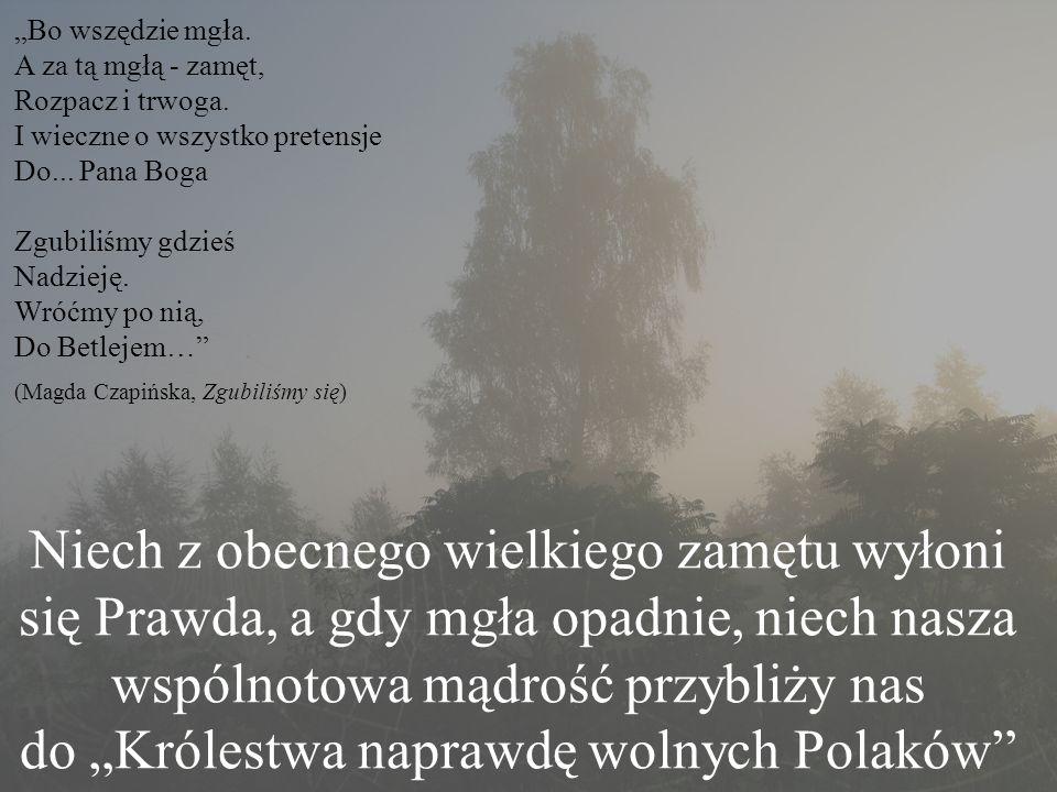 """""""Bo wszędzie mgła. A za tą mgłą - zamęt, Rozpacz i trwoga"""