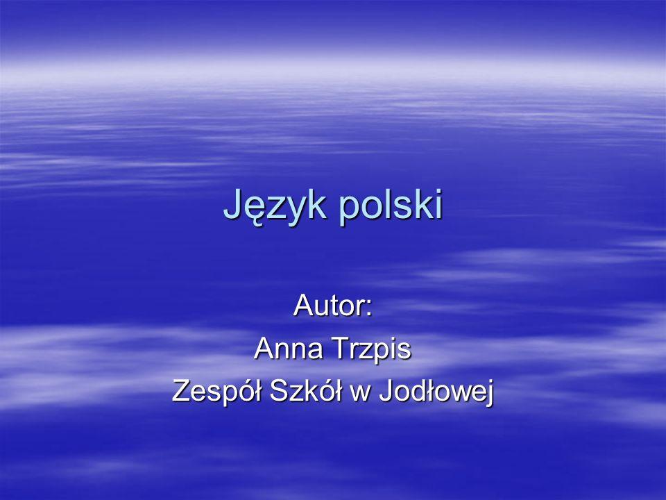 Autor: Anna Trzpis Zespół Szkół w Jodłowej