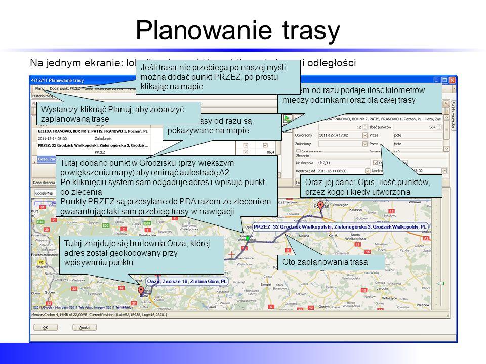 Planowanie trasy Na jednym ekranie: lokalizacja punktów, obliczanie trasy i odległości.