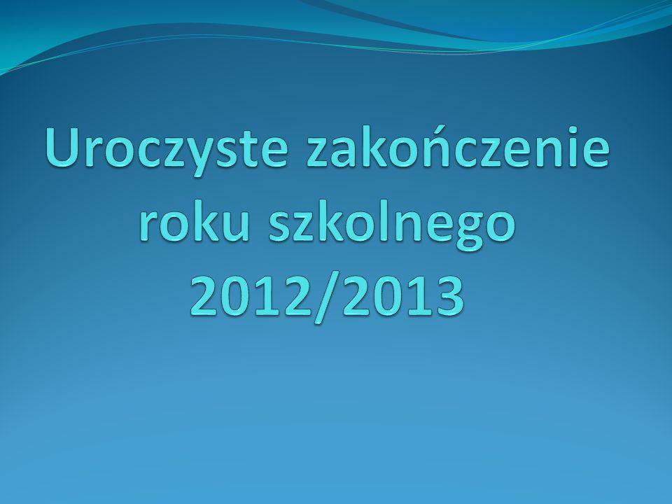 Uroczyste zakończenie roku szkolnego 2012/2013