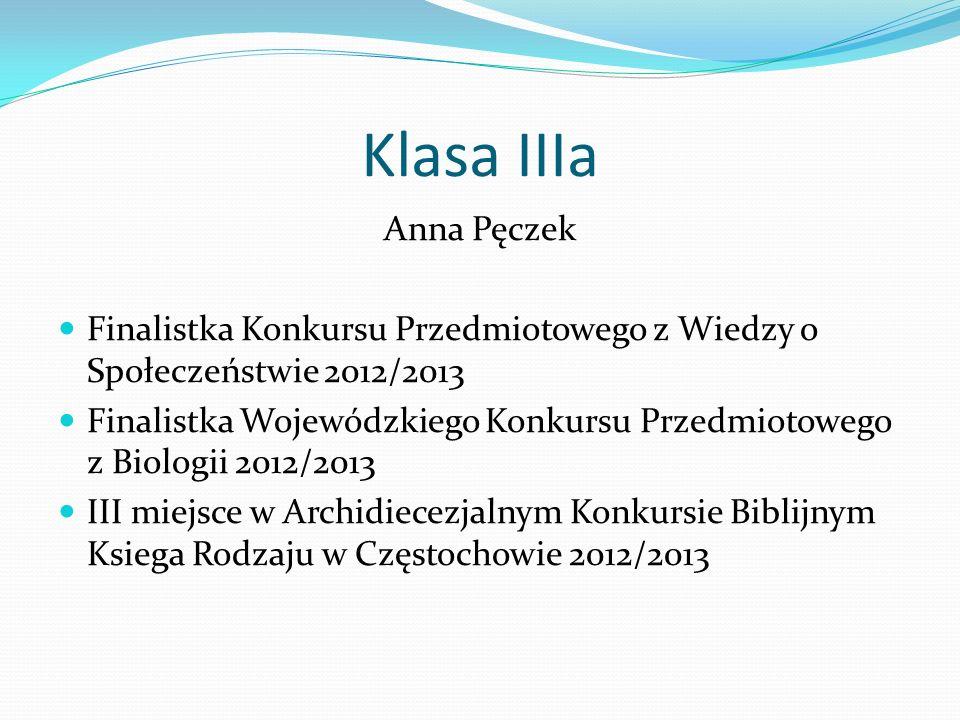 Klasa IIIa Anna Pęczek. Finalistka Konkursu Przedmiotowego z Wiedzy o Społeczeństwie 2012/2013.