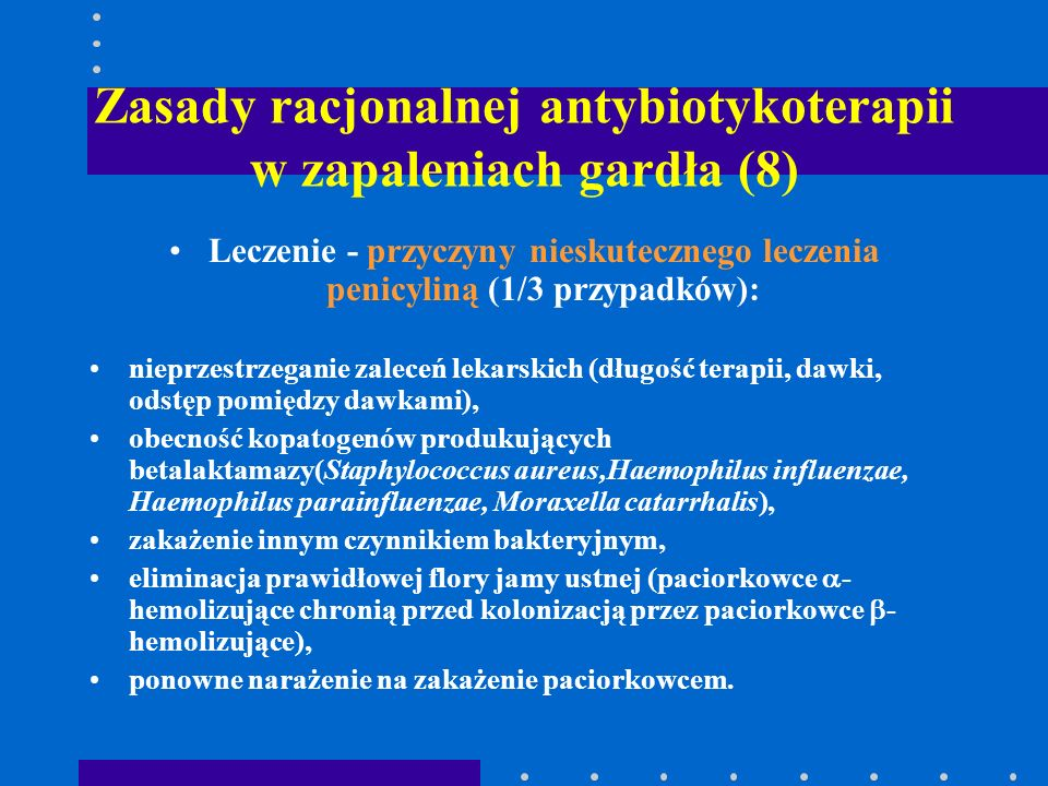 Zasady racjonalnej antybiotykoterapii w zapaleniach gardła (8)