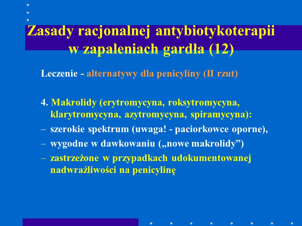 Zasady racjonalnej antybiotykoterapii w zapaleniach gardła (12)