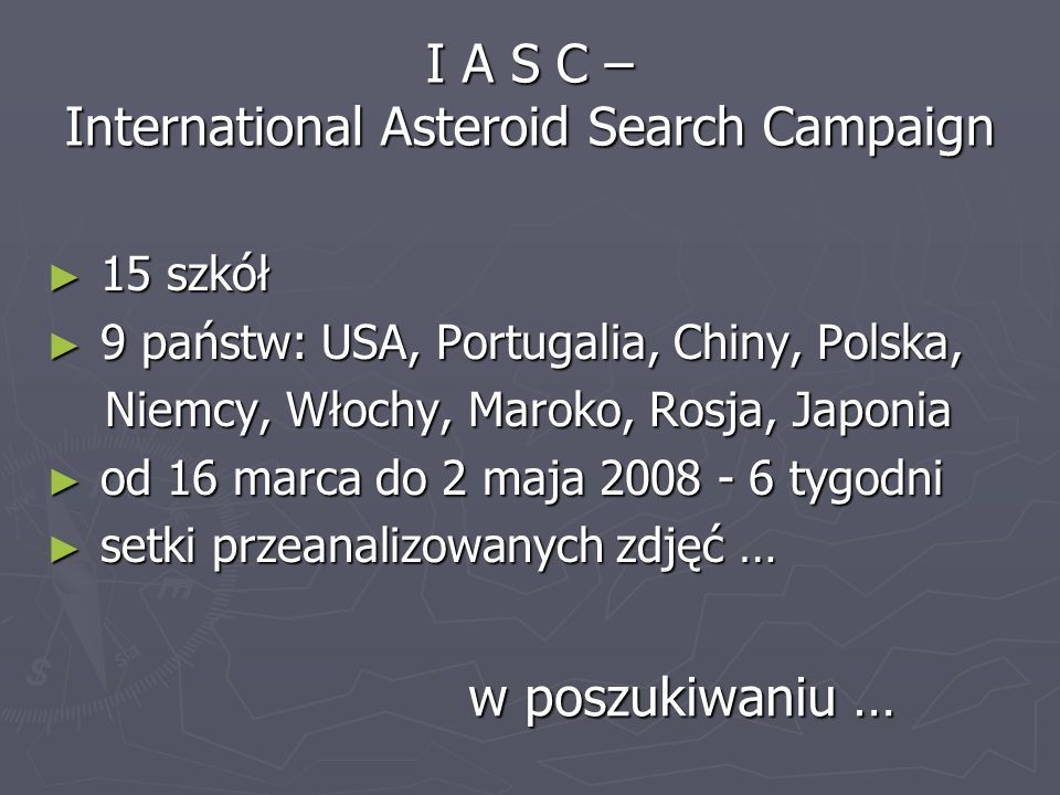 I A S C – International Asteroid Search Campaign