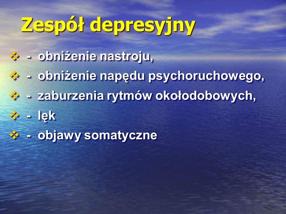Zespół depresyjny - obniżenie nastroju,