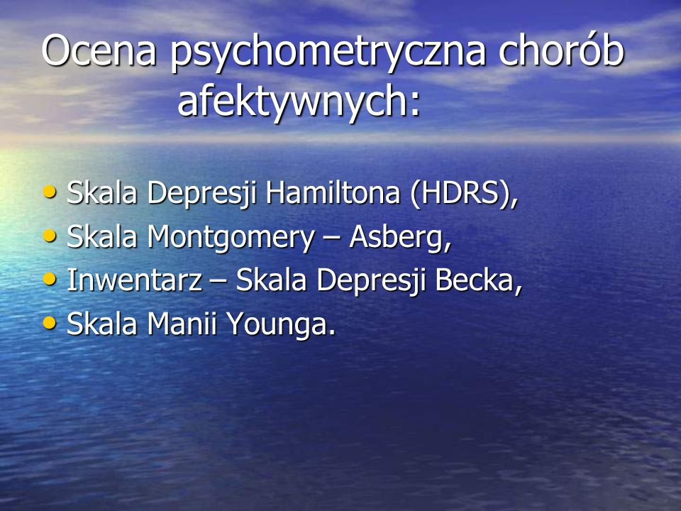 Ocena psychometryczna chorób afektywnych:
