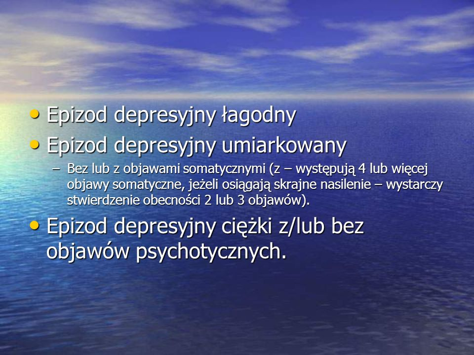 Epizod depresyjny łagodny Epizod depresyjny umiarkowany