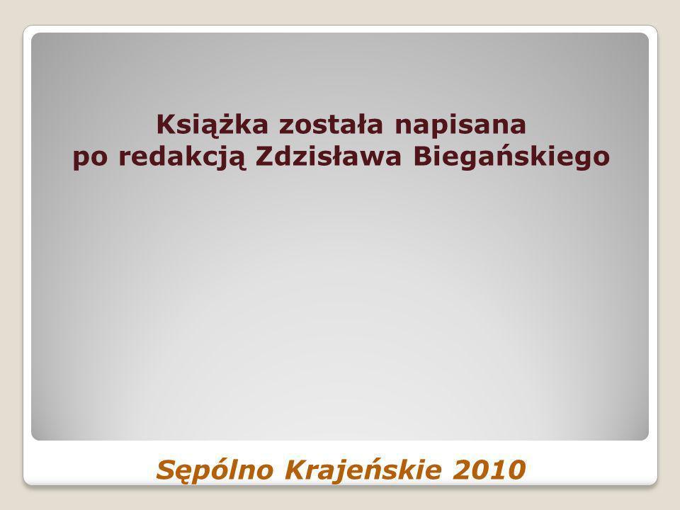 Książka została napisana po redakcją Zdzisława Biegańskiego