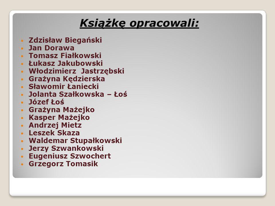 Książkę opracowali: Zdzisław Biegański Jan Dorawa Tomasz Fiałkowski