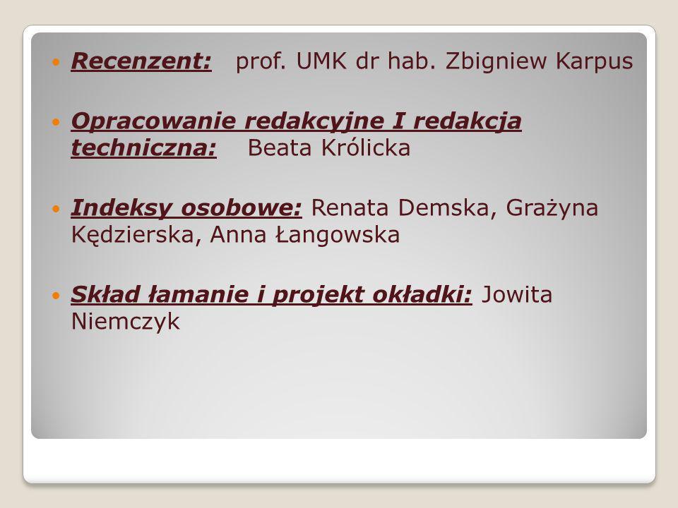 Recenzent: prof. UMK dr hab. Zbigniew Karpus