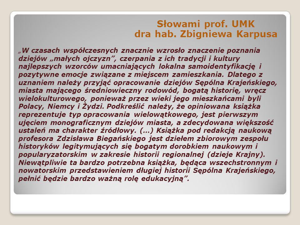 Słowami prof. UMK dra hab. Zbigniewa Karpusa