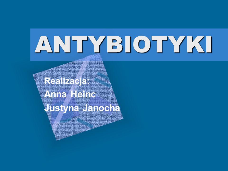 Realizacja: Anna Heinc Justyna Janocha