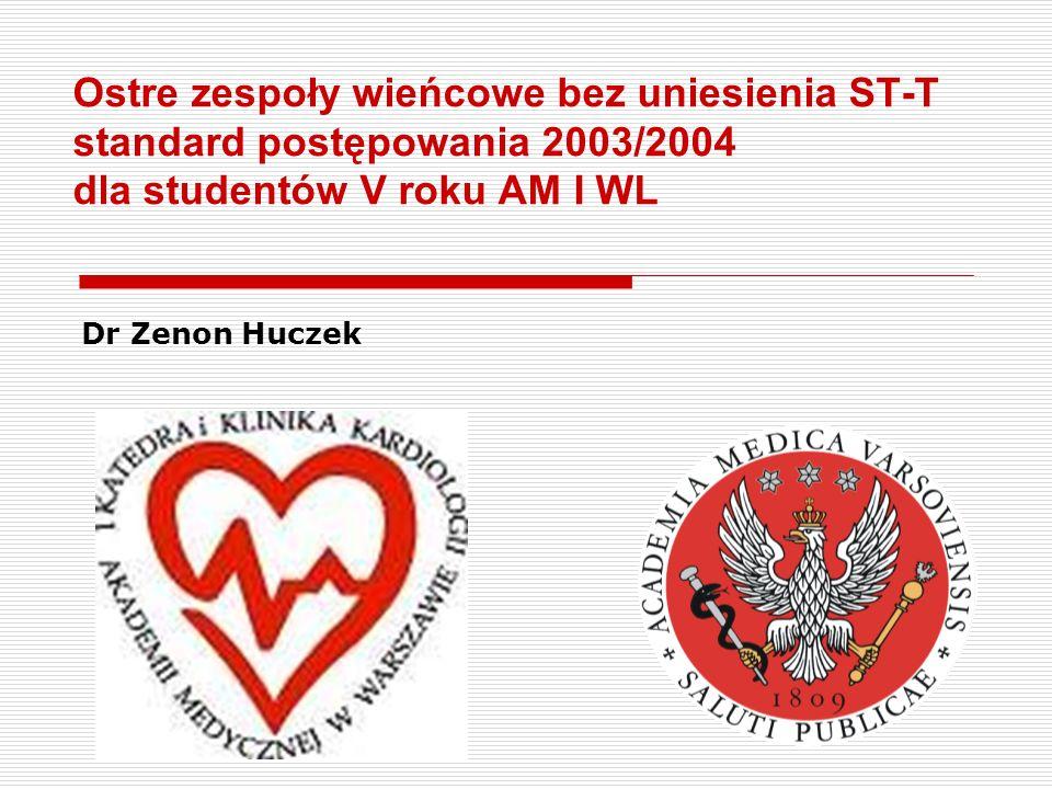 Ostre zespoły wieńcowe bez uniesienia ST-T standard postępowania 2003/2004 dla studentów V roku AM I WL