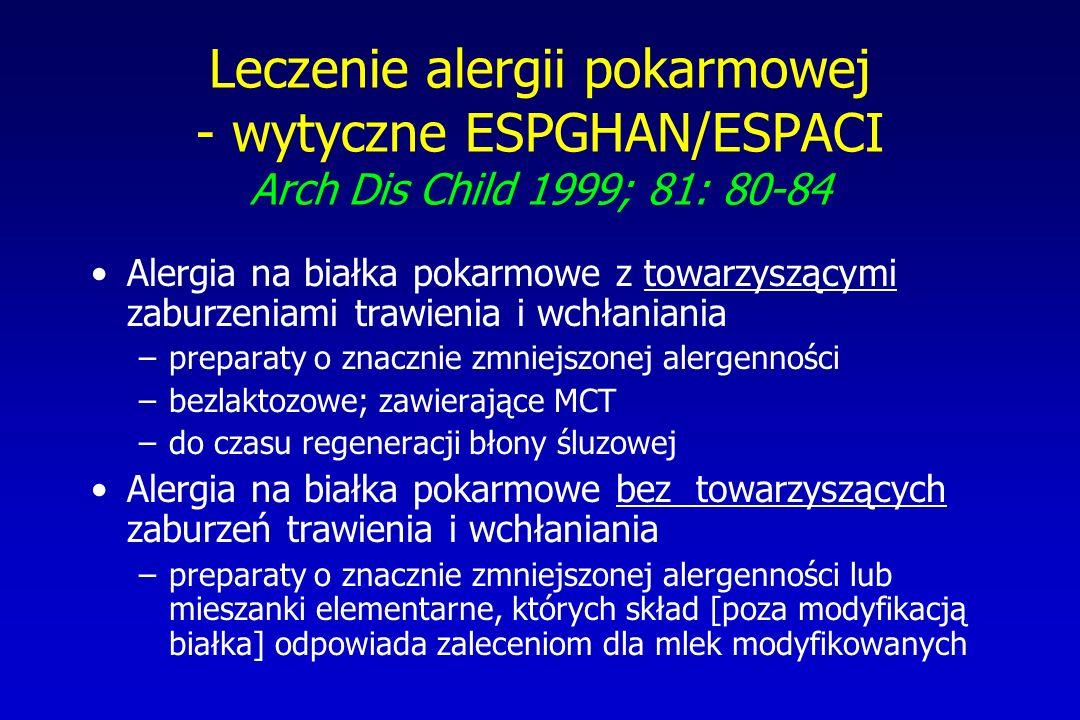 Leczenie alergii pokarmowej - wytyczne ESPGHAN/ESPACI Arch Dis Child 1999; 81: 80-84