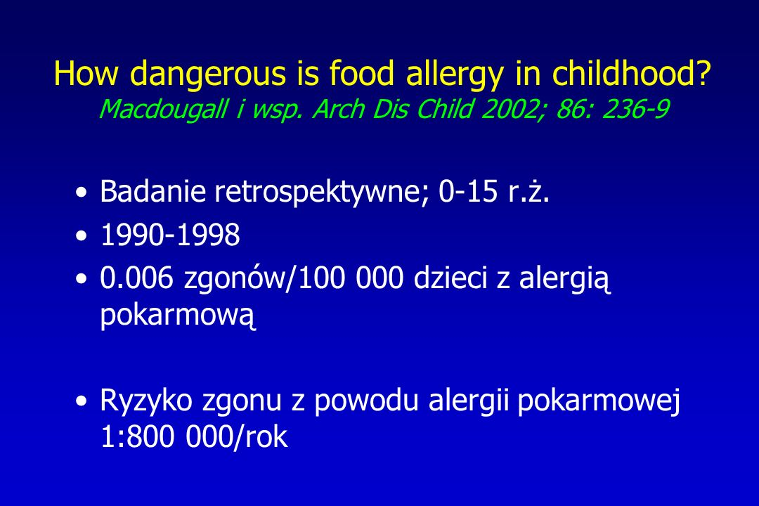 How dangerous is food allergy in childhood. Macdougall i wsp