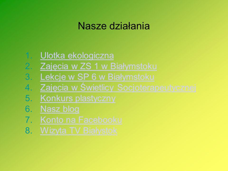 Nasze działania Ulotka ekologiczna Zajęcia w ZS 1 w Białymstoku