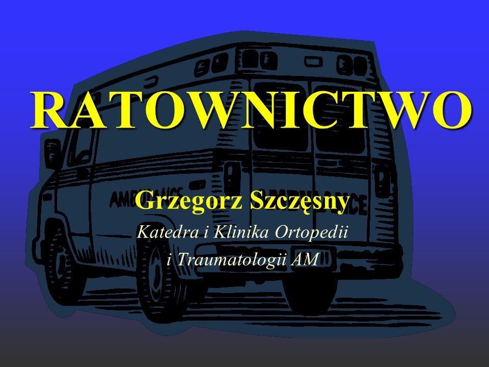 Grzegorz Szczęsny Katedra i Klinika Ortopedii i Traumatologii AM