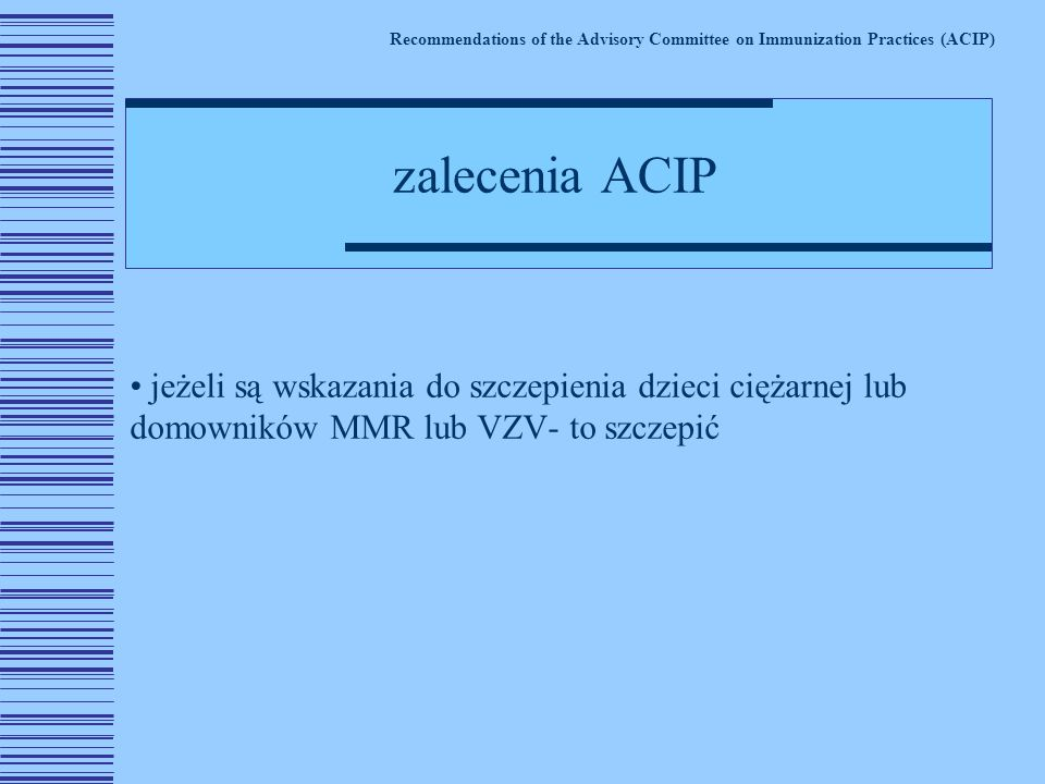 Recommendations of the Advisory Committee on Immunization Practices (ACIP)