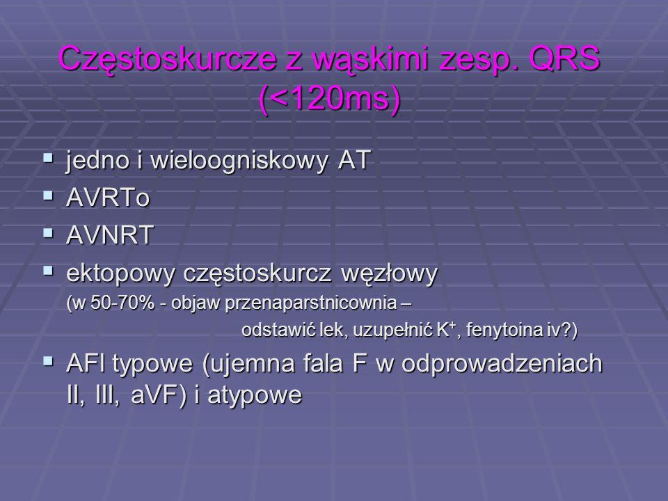 Częstoskurcze z wąskimi zesp. QRS (<120ms)