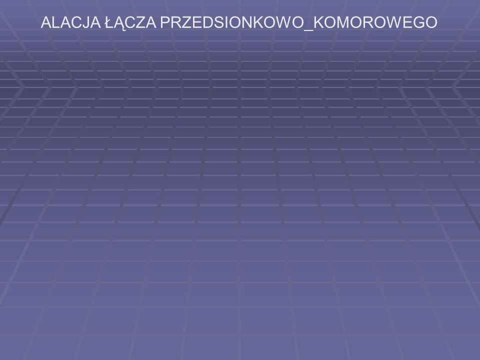 ALACJA ŁĄCZA PRZEDSIONKOWO_KOMOROWEGO
