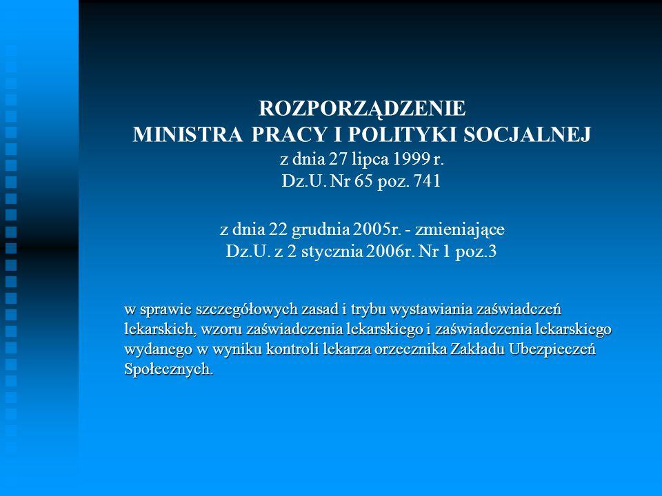 ROZPORZĄDZENIE MINISTRA PRACY I POLITYKI SOCJALNEJ z dnia 27 lipca 1999 r. Dz.U. Nr 65 poz. 741 z dnia 22 grudnia 2005r. - zmieniające Dz.U. z 2 stycznia 2006r. Nr 1 poz.3