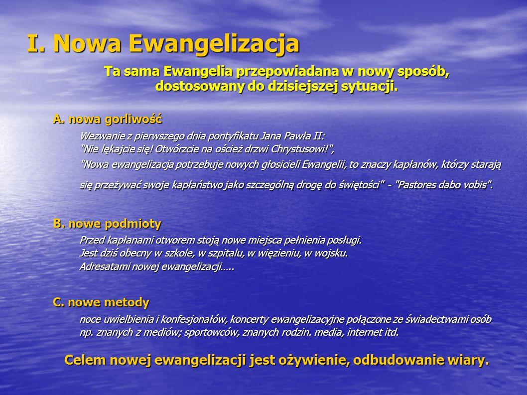 Celem nowej ewangelizacji jest ożywienie, odbudowanie wiary.