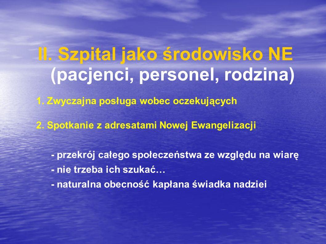 II. Szpital jako środowisko NE (pacjenci, personel, rodzina)