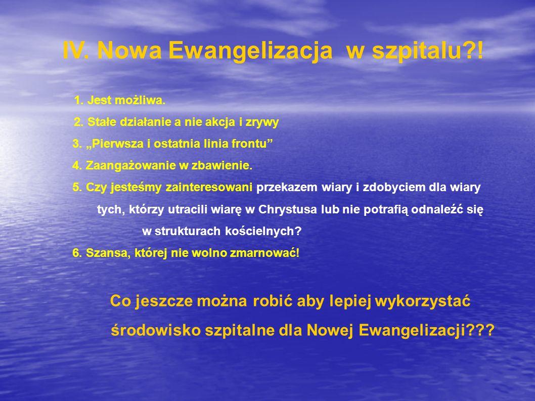 IV. Nowa Ewangelizacja w szpitalu !