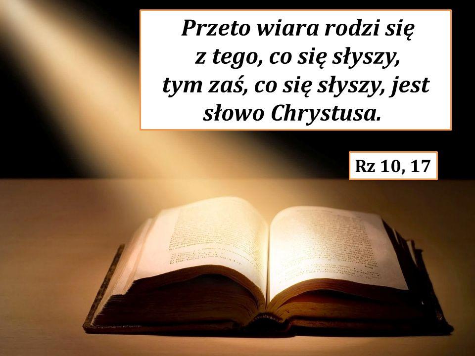 tym zaś, co się słyszy, jest słowo Chrystusa.
