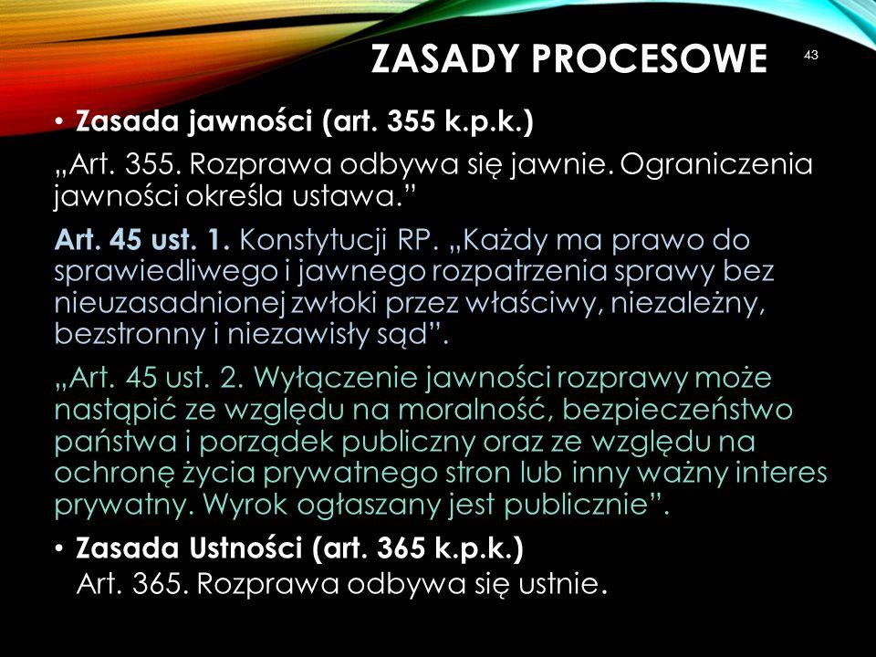 ZASADY PROCESOWE Zasada jawności (art. 355 k.p.k.)