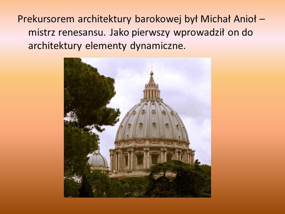Prekursorem architektury barokowej był Michał Anioł – mistrz renesansu
