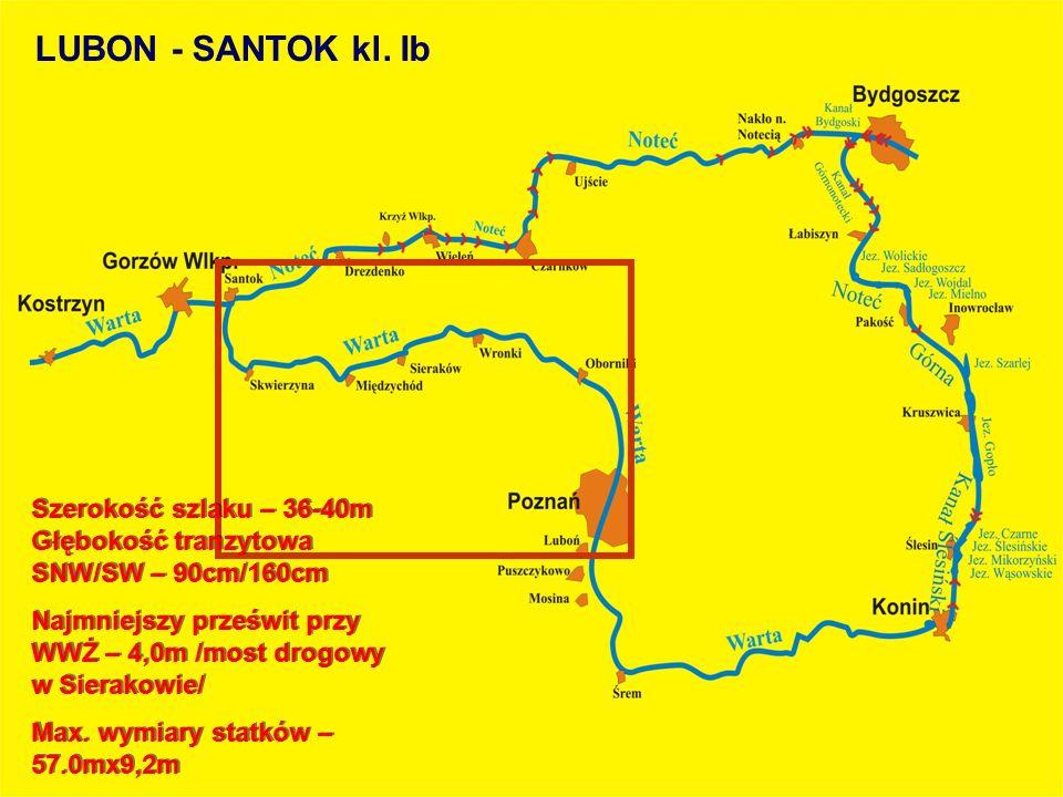 LUBON - SANTOK kl. Ib Szerokość szlaku – 36-40m Głębokość tranzytowa SNW/SW – 90cm/160cm.