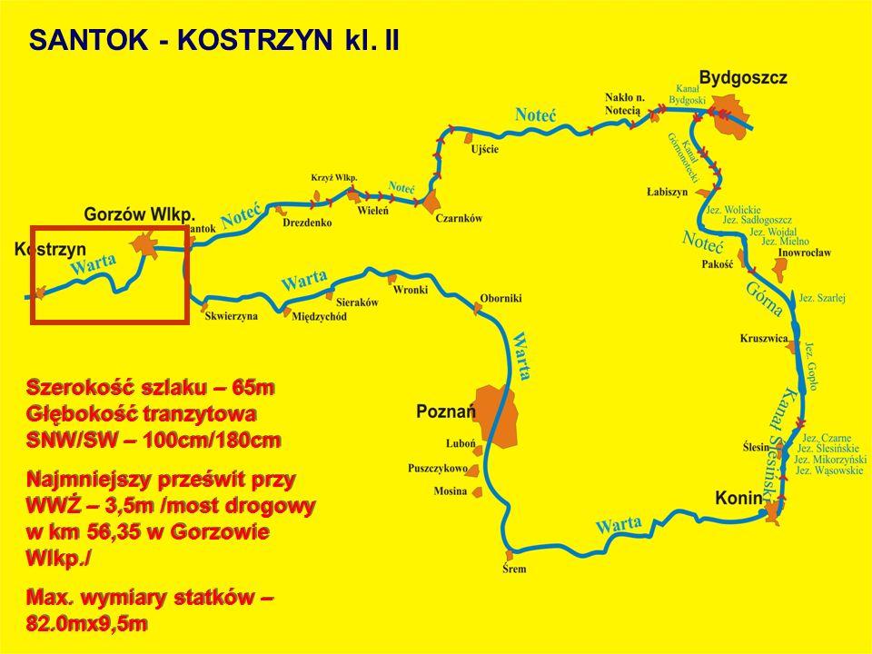 SANTOK - KOSTRZYN kl. II Szerokość szlaku – 65m Głębokość tranzytowa SNW/SW – 100cm/180cm.