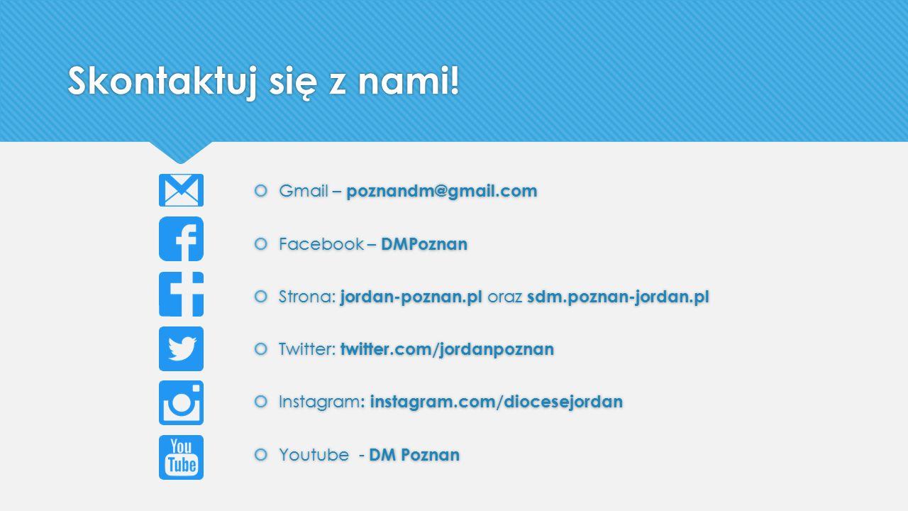 Skontaktuj się z nami! Gmail – poznandm@gmail.com Facebook – DMPoznan