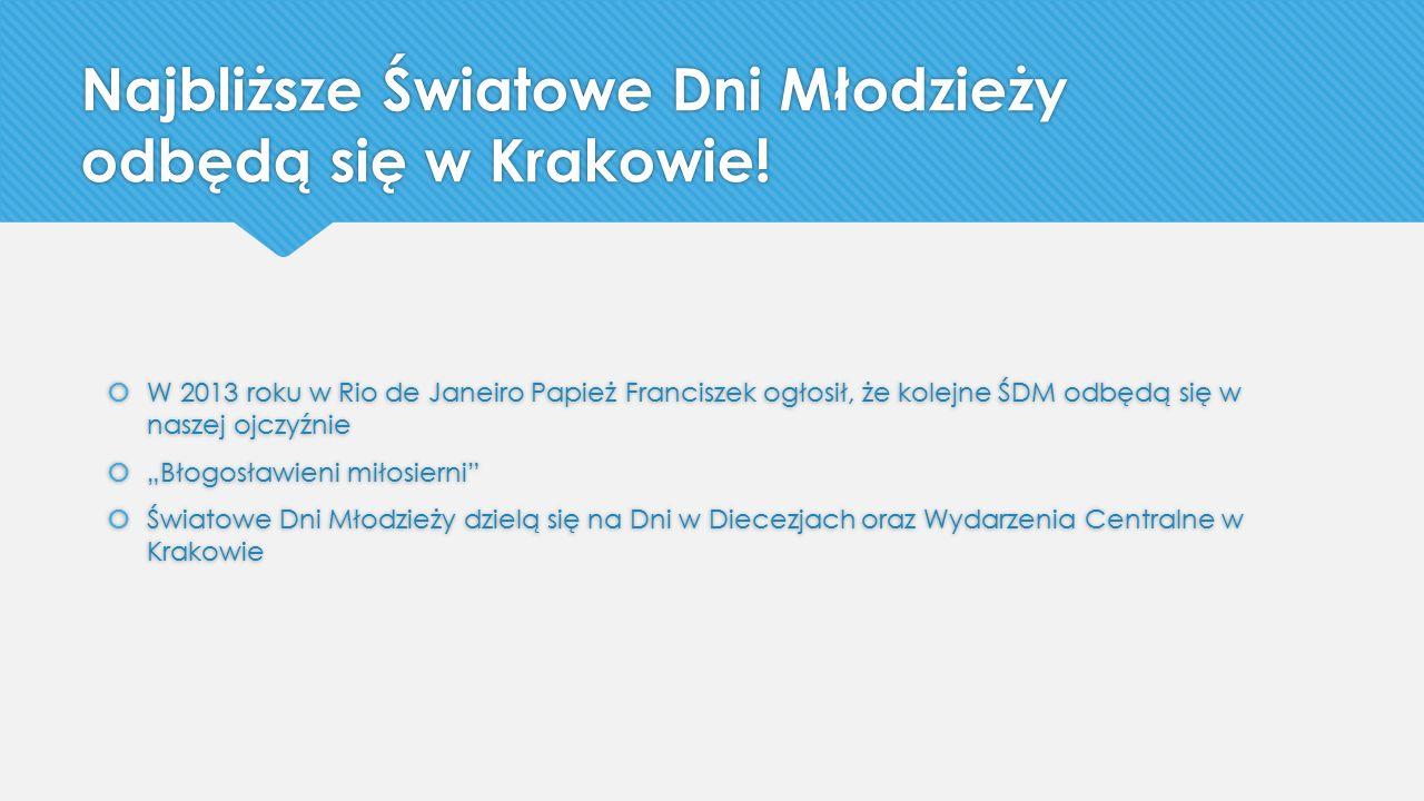 Najbliższe Światowe Dni Młodzieży odbędą się w Krakowie!