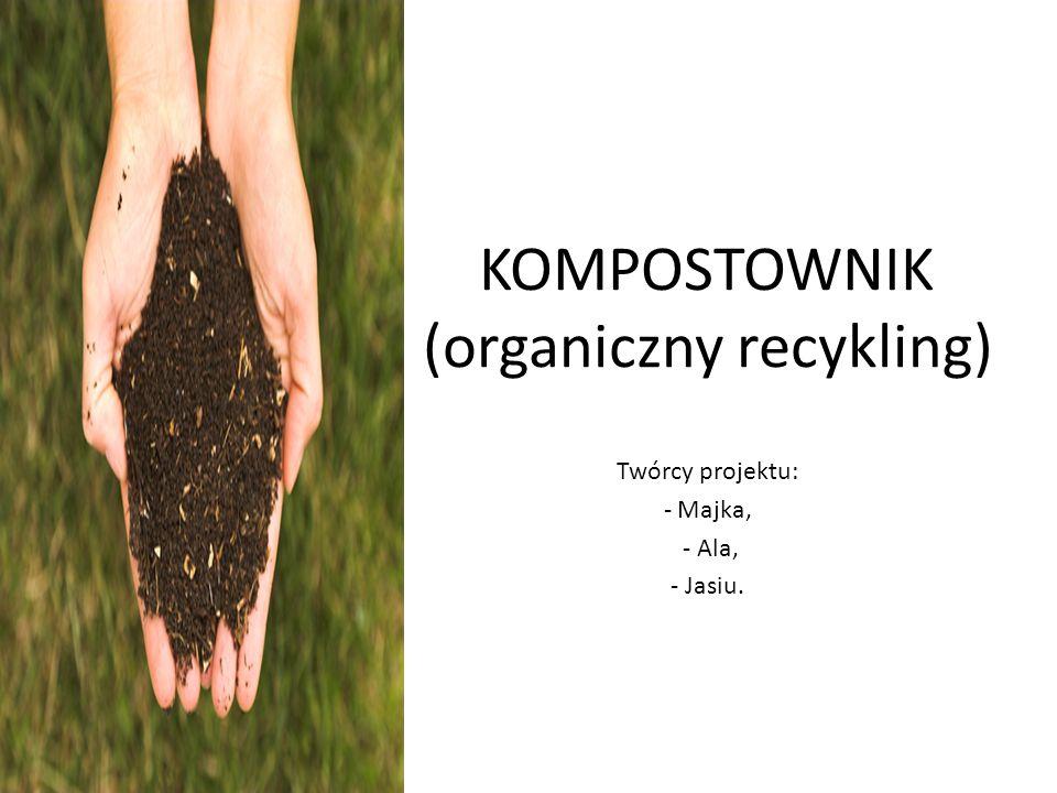 KOMPOSTOWNIK (organiczny recykling)