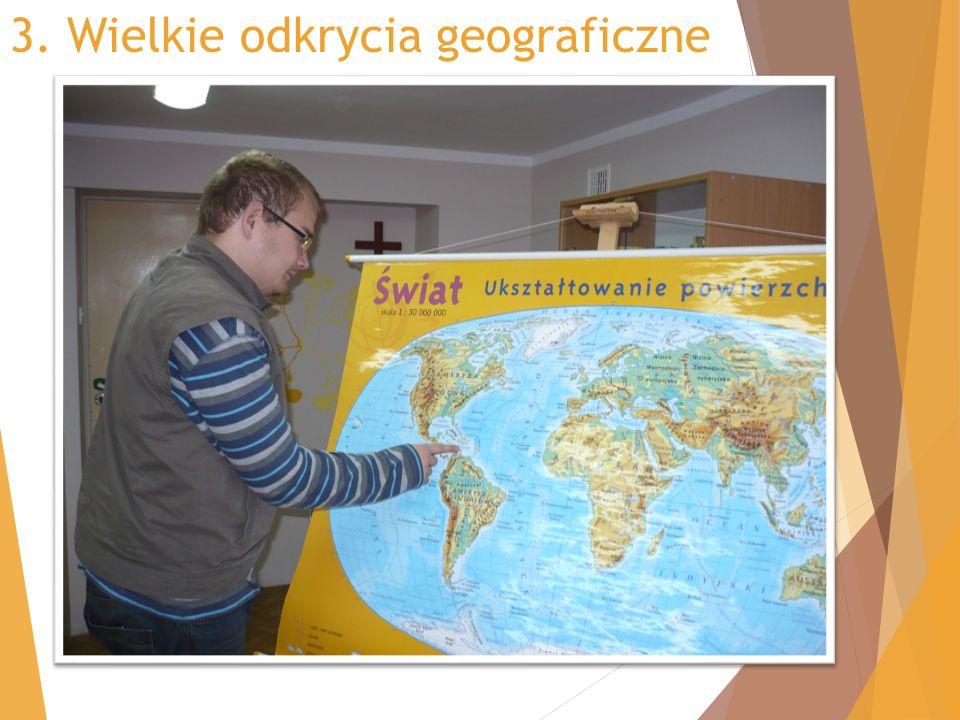 3. Wielkie odkrycia geograficzne