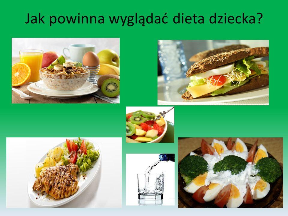 Jak powinna wyglądać dieta dziecka