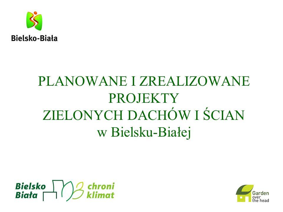 PLANOWANE I ZREALIZOWANE PROJEKTY ZIELONYCH DACHÓW I ŚCIAN w Bielsku-Białej