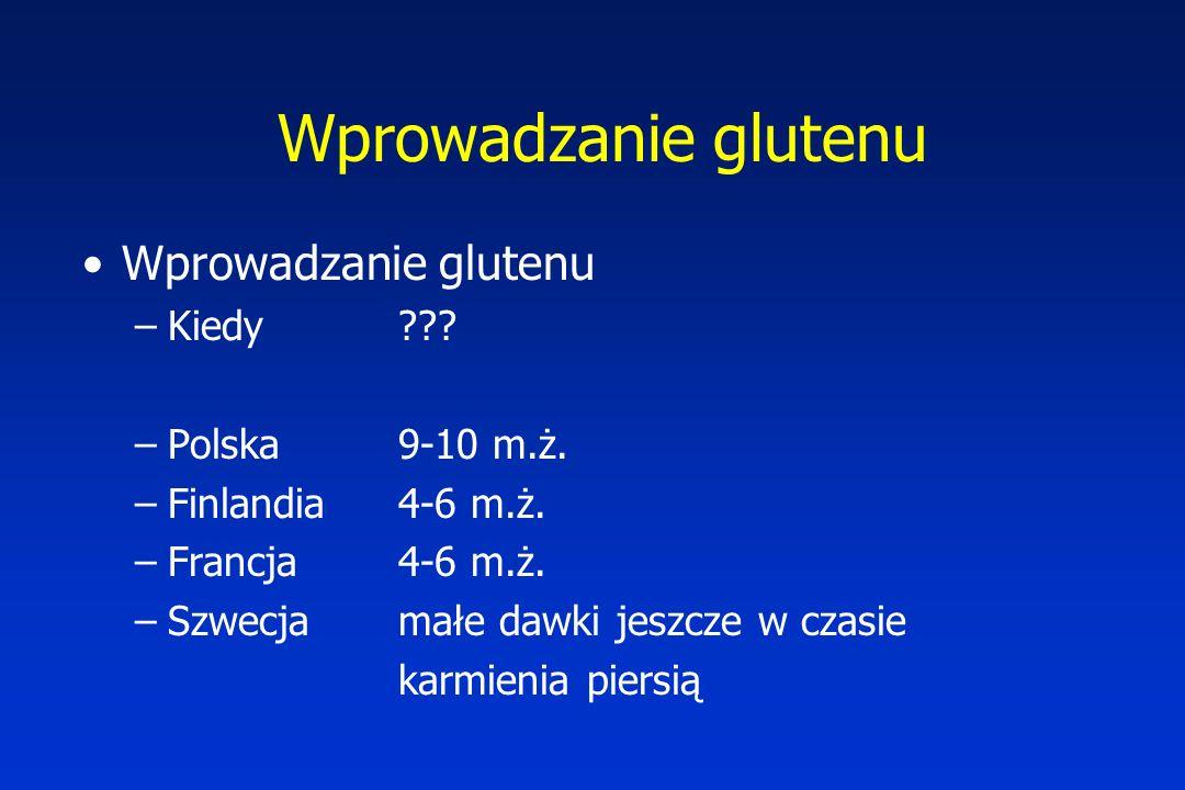 Wprowadzanie glutenu Wprowadzanie glutenu Kiedy Polska 9-10 m.ż.
