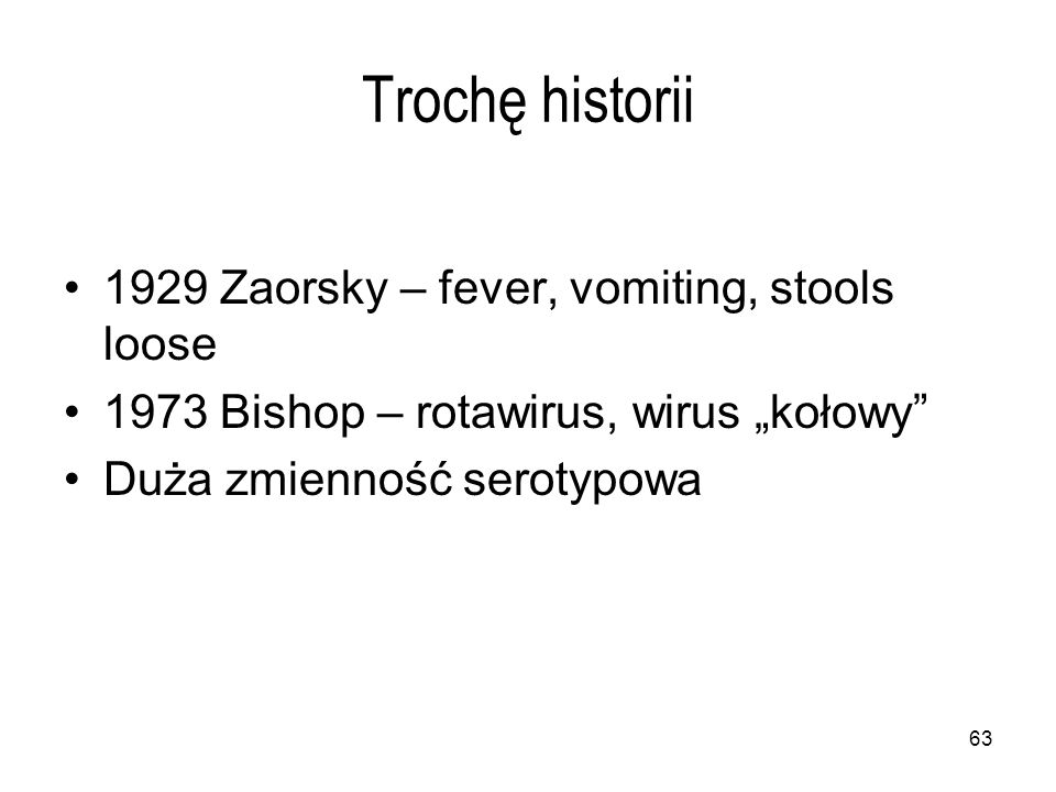 Trochę historii 1929 Zaorsky – fever, vomiting, stools loose
