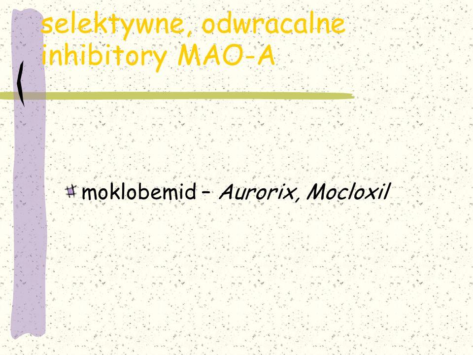 selektywne, odwracalne inhibitory MAO-A