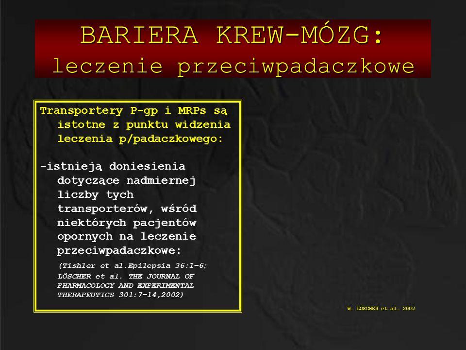 BARIERA KREW-MÓZG: leczenie przeciwpadaczkowe