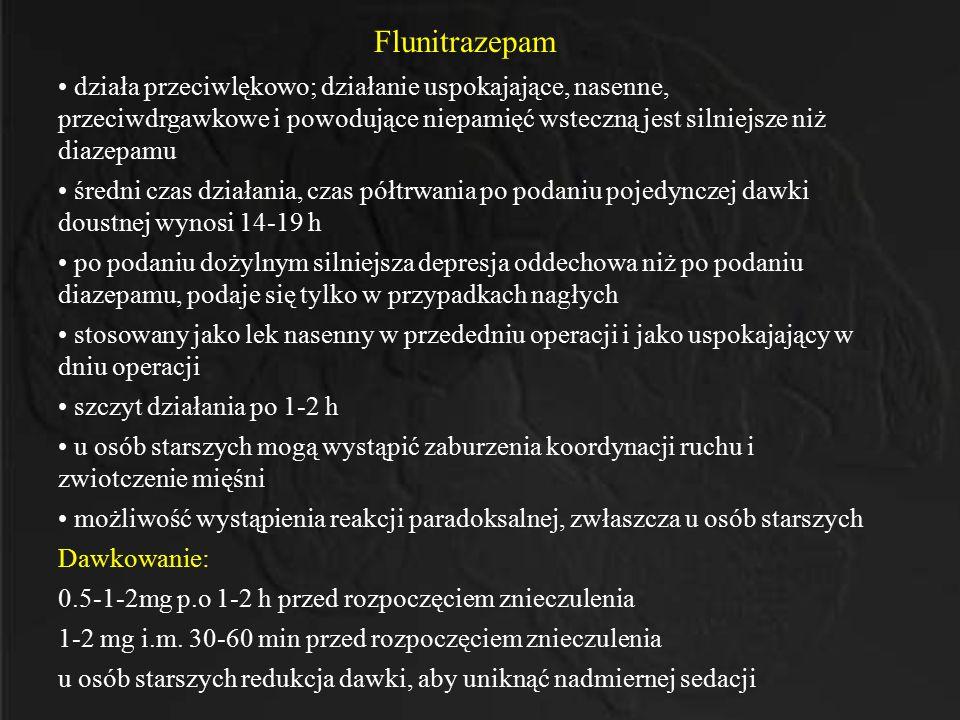 Flunitrazepam działa przeciwlękowo; działanie uspokajające, nasenne, przeciwdrgawkowe i powodujące niepamięć wsteczną jest silniejsze niż diazepamu.