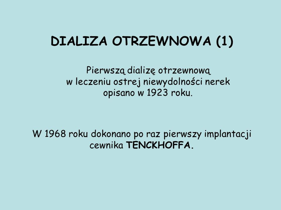 DIALIZA OTRZEWNOWA (1) Pierwszą dializę otrzewnową