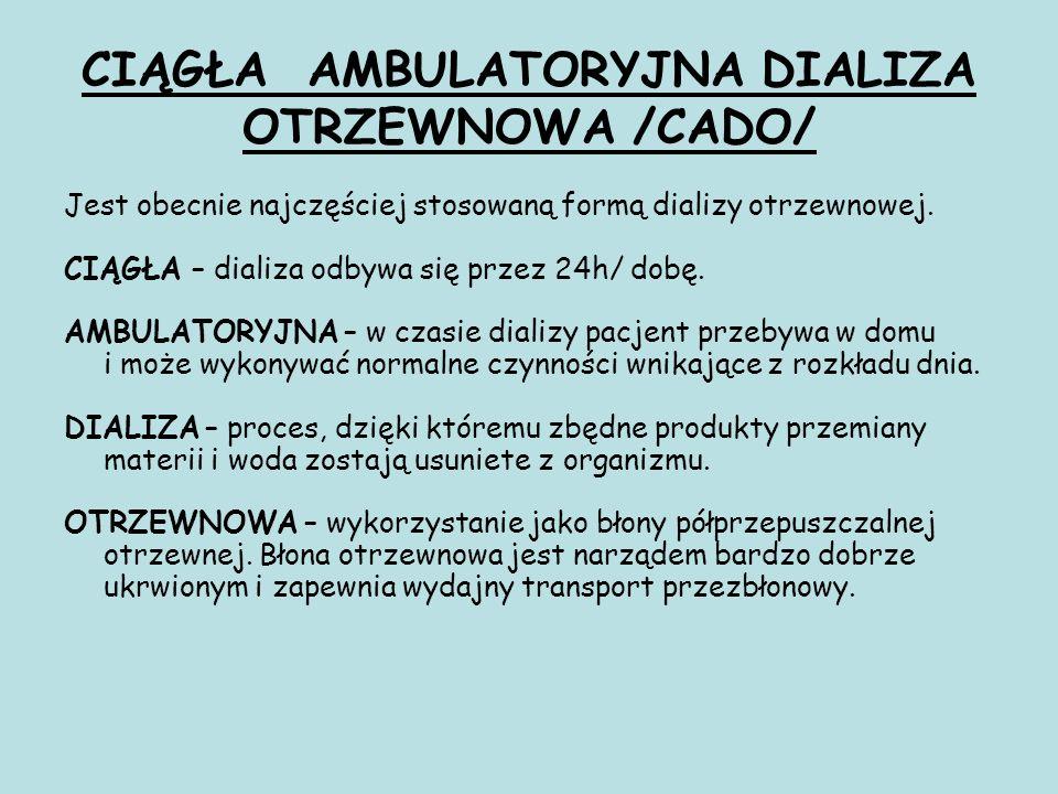 CIĄGŁA AMBULATORYJNA DIALIZA OTRZEWNOWA /CADO/