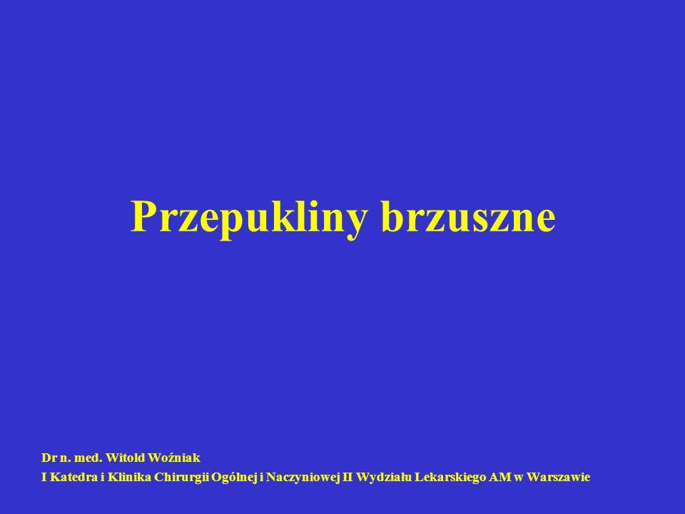 Przepukliny brzuszne Dr n. med. Witold Woźniak