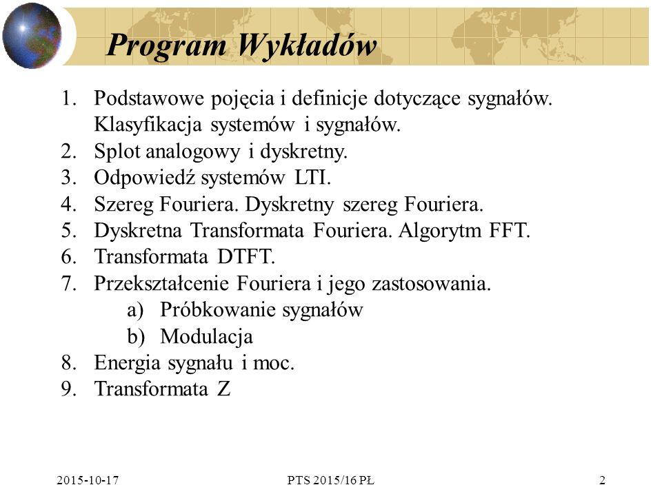 Program Wykładów Podstawowe pojęcia i definicje dotyczące sygnałów. Klasyfikacja systemów i sygnałów.