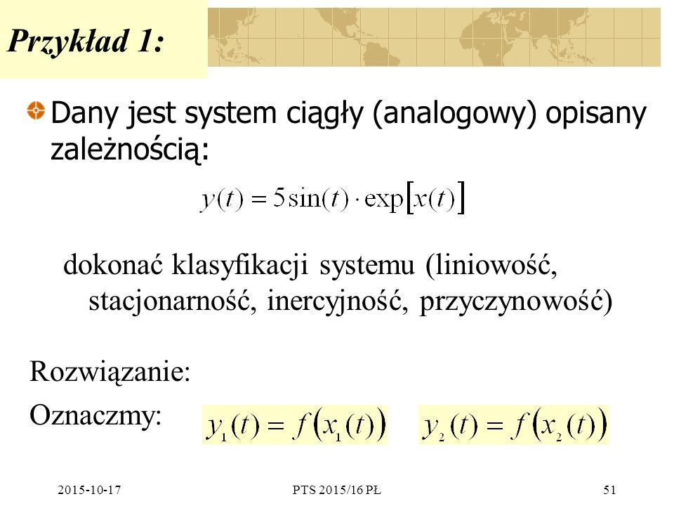 Przykład 1: Dany jest system ciągły (analogowy) opisany zależnością: