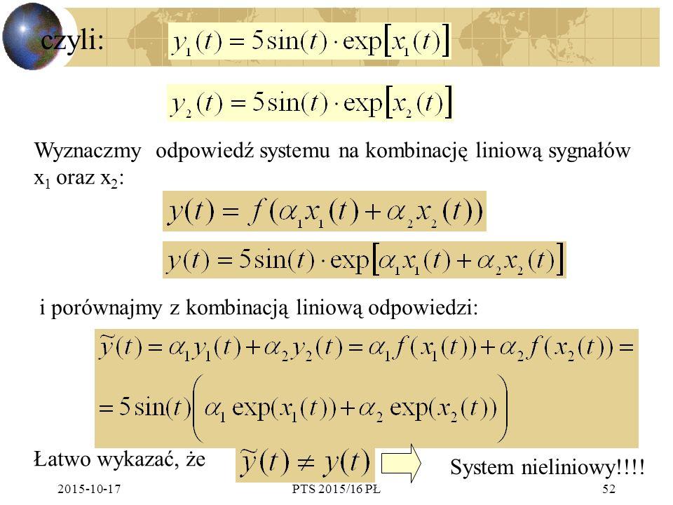 czyli: Wyznaczmy odpowiedź systemu na kombinację liniową sygnałów